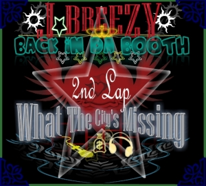 J.Breezy What The City's Missing 2nd lap